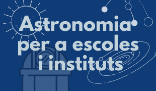Astronomia per a escoles, instituts i altres centres